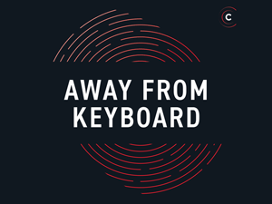 Away from Keyboard – Podcast